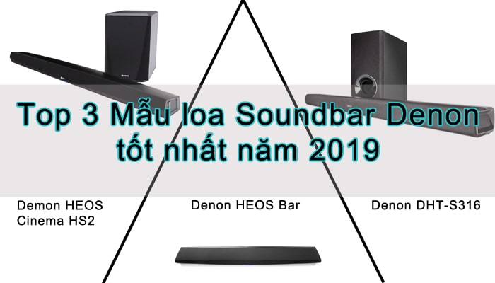 Top 3 Loa Soundbar denon 2019