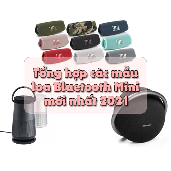 Loa Bluetooth Mini 2021